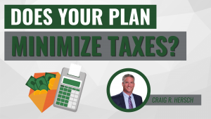 Does Your Plan Minimize Taxes?