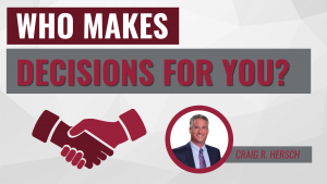 Who Makes Decisions for You?