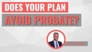 Does Your Plan Avoid Probate