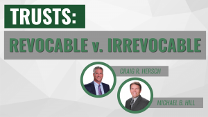 Trusts: Revocable v Irrevocable